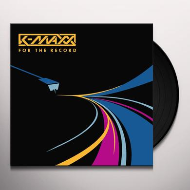 K-Maxx FOR THE RECORD Vinyl Record