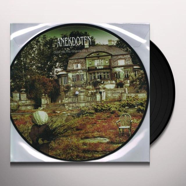 Anekdoten UNTIL ALL THE GHOSTS ARE GONE: PICTURE DISC Vinyl Record - Picture Disc