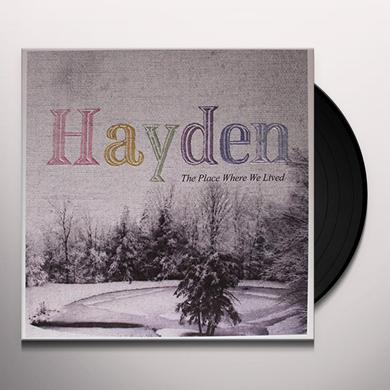 Hayden PLACE WHERE WE LIVED (LP) Vinyl Record - Canada Import