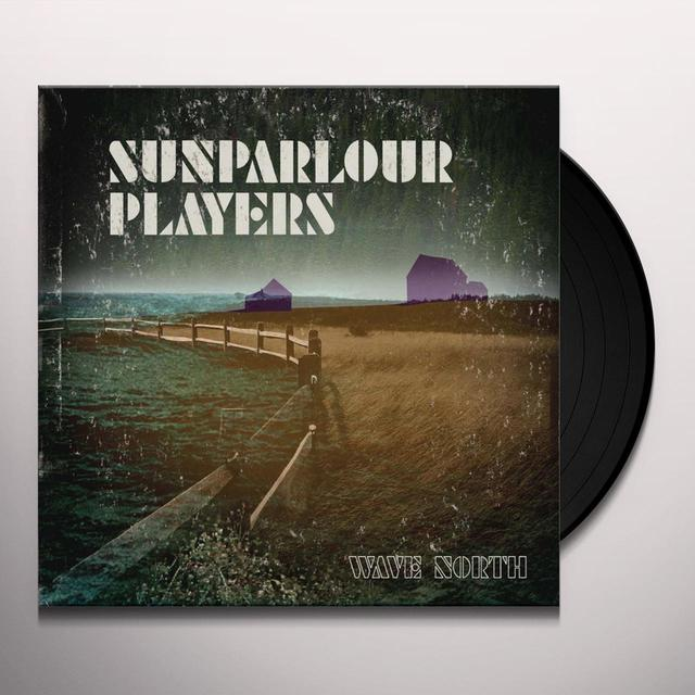 Sunparlour Players WAVE NORTH (LP) Vinyl Record