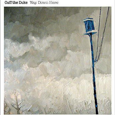 Cuff The Duke WAY DOWN HERE (7 IN.) (LP) Vinyl Record - Canada Import
