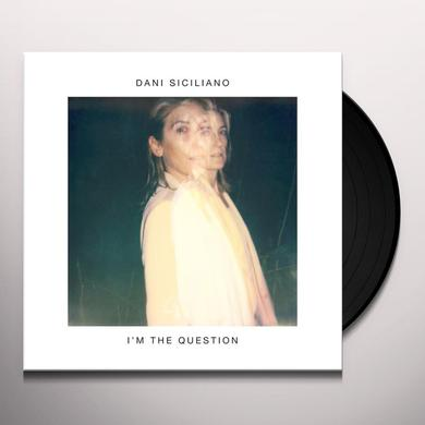 Dani Siciliano I'M THE QUESTION Vinyl Record