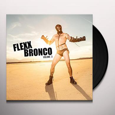 FLEXX BRONCO VOLUME 3 Vinyl Record
