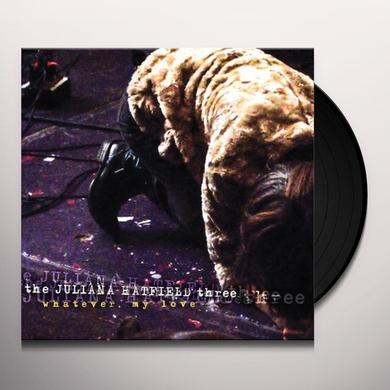 Juliana Hatfield WHATEVER MY LOVE Vinyl Record