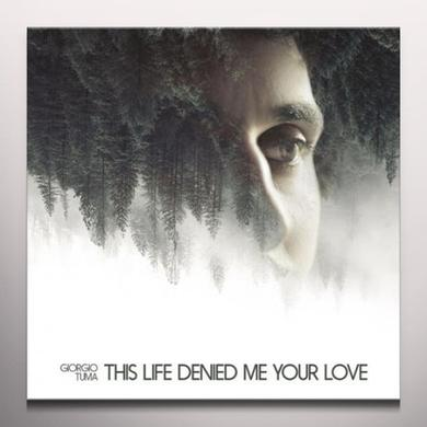 Giorgio Tuma THIS LIFE DENIED ME YOUR LOVE Vinyl Record - Limited Edition, White Vinyl, Digital Download Included