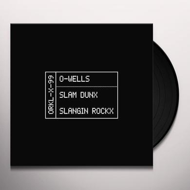 O-WELLS SLAM DUNX / SLANGIN ROCKX Vinyl Record