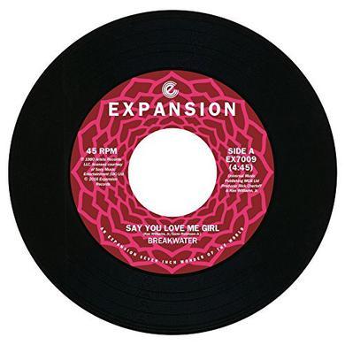 Breakwater SAY YOU LOVE ME GIRL / TIME Vinyl Record