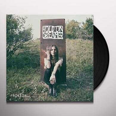 FROKEDAL HOLD ON DREAMER Vinyl Record - UK Import