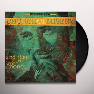 Church Of Misery AND THEN THERE WERE NONE Vinyl Record