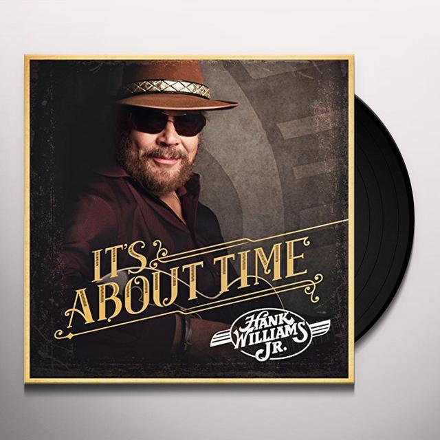 Hank Williams, Jr. IT'S ABOUT TIME Vinyl Record - Gatefold Sleeve