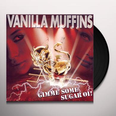 Vanilla Muffins GIMME SOME SUGAR OI Vinyl Record