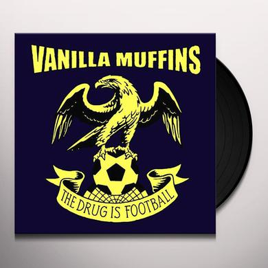 Vanilla Muffins DRUG IS FOOTBALL Vinyl Record