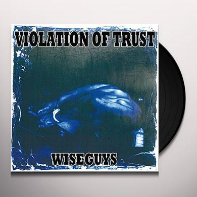 VIOLATION OF TRUST WISEGUYS Vinyl Record