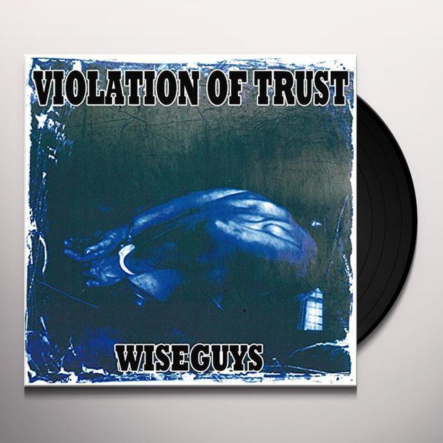 VIOLATION OF TRUST WISEGUYS Vinyl Record