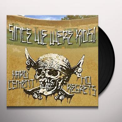 SINCE WE WERE KIDS HARD CEMENT NO REGRETS Vinyl Record - UK Import
