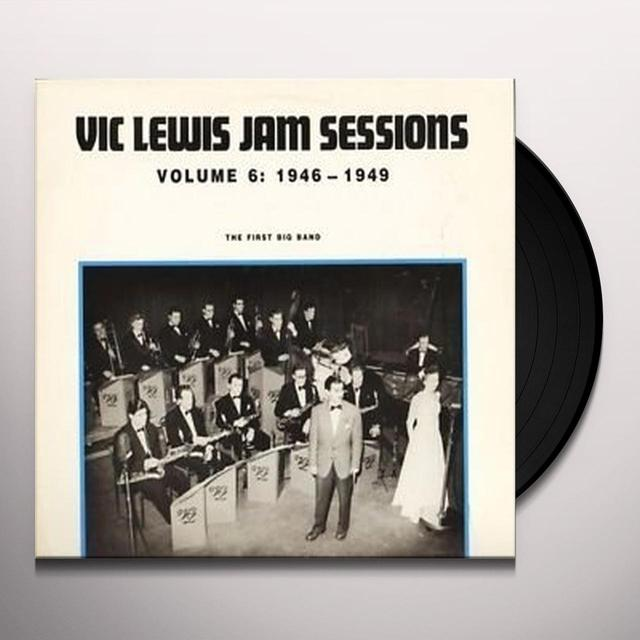 Vic Lewis JAM SESSIONS VOLUME 6: 1946-1949 - FIRST BIG BAND Vinyl Record