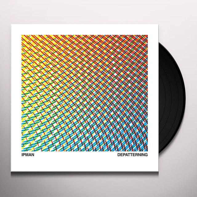IPMAN DEPATTERNING Vinyl Record