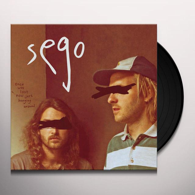 Sego ONCE WAS LOST NOW JUST HANGING AROUND Vinyl Record