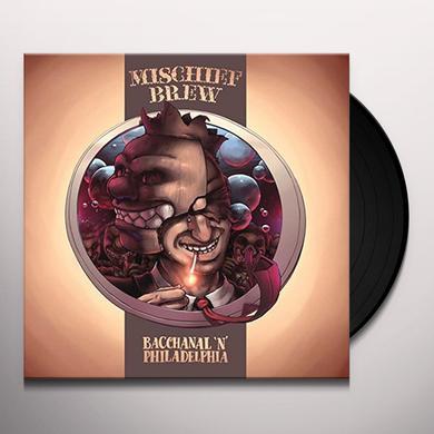 Mischief Brew PHILADELPHIA 'N' BACCHANAL Vinyl Record