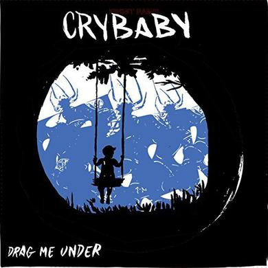 Crybaby DRAG ME UNDER Vinyl Record