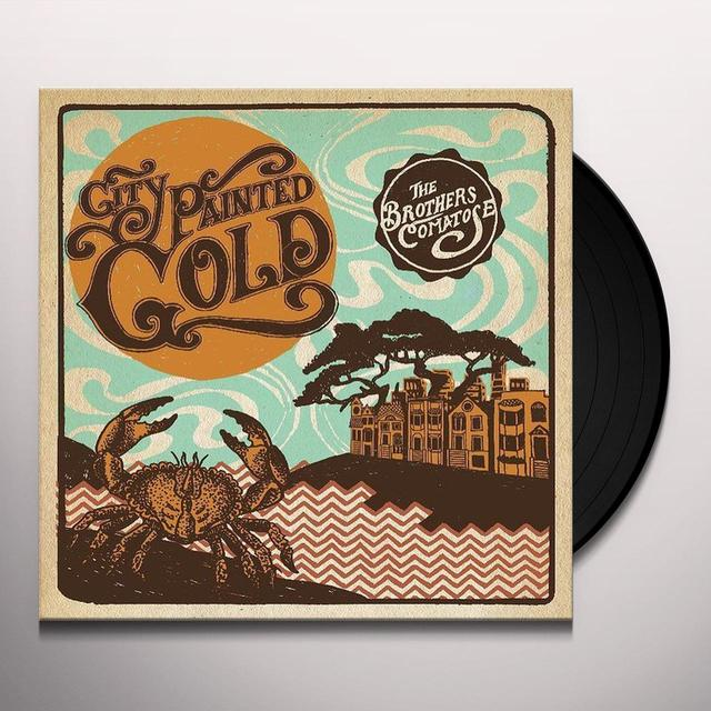Brothers Comatose CITY PAINTED GOLD Vinyl Record
