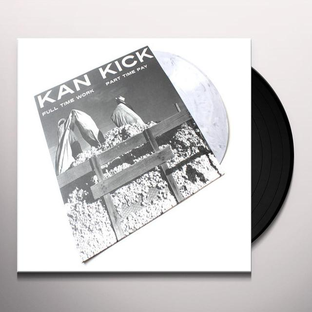 KANKICK FULL TIME WORK HALF TIME PAY Vinyl Record