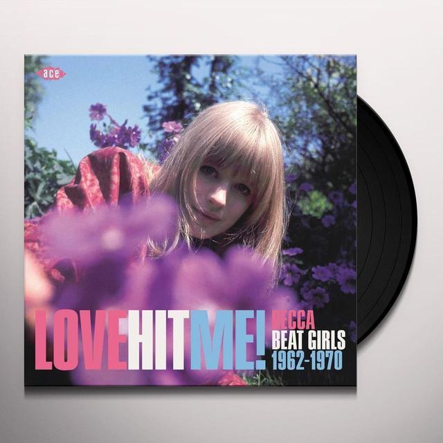 LOVE HIT ME! DECCA BEAT GIRLS 1963-1970 / VARIOUS Vinyl Record