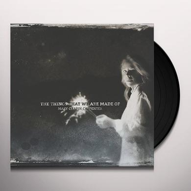 Mary-Chapin Carpenter THINGS THAT WE ARE MADE OF Vinyl Record - UK Import