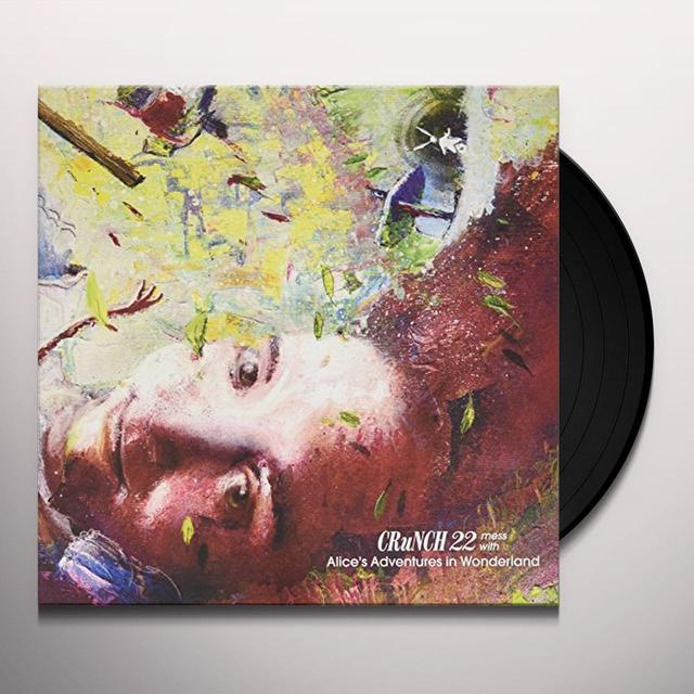 CRUNCH 22 MESS WITH ALICE'S ADVENTURES IN Vinyl Record - UK Import