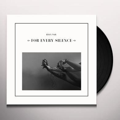 Ryan Vail FOR EVERY SILENCE Vinyl Record