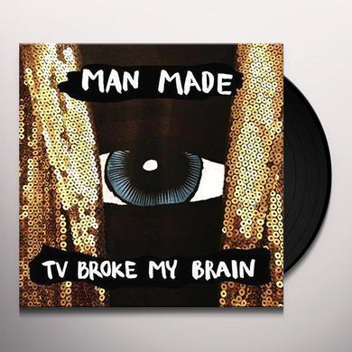 MAN MADE TV BROKE MY BRAIN Vinyl Record - UK Import