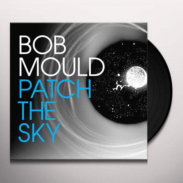 Bob Mould PATCH THE SKY Vinyl Record - Digital Download Included