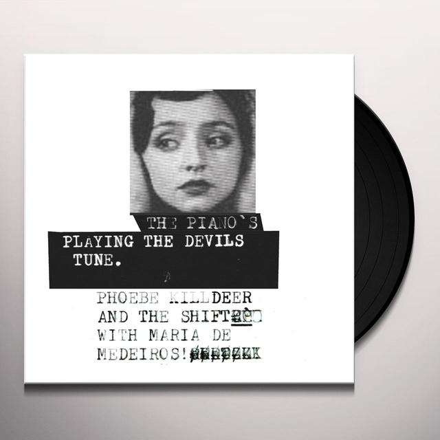 Phoebe Killdeer / Shift With Maria De Medeiros PIANO'S PLAYING THE DEVILS TUNE Vinyl Record