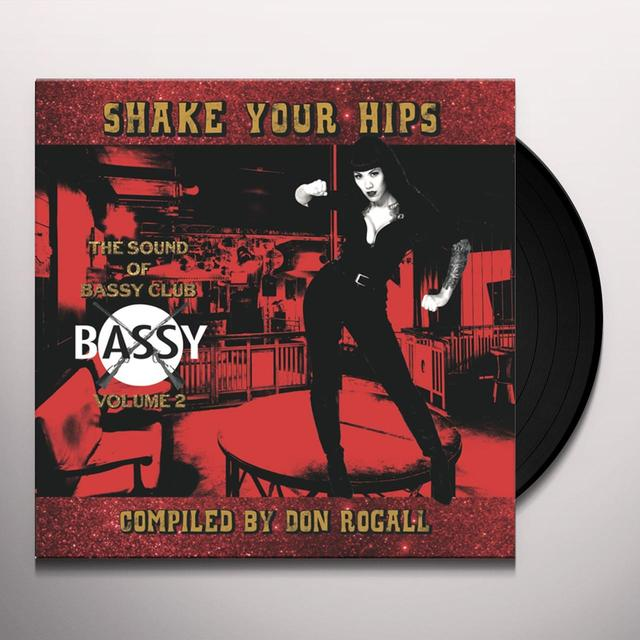 Don Rogall SHAKE YOUR HIPS: SOUND OF BASSY CLUB 2 Vinyl Record