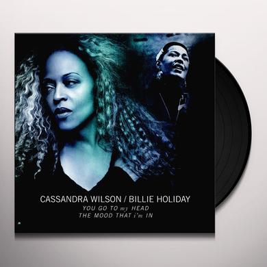 Cassandra Wilson / Billie Holiday YOU GO TO MY HEAD / THE MOOD THAT I'M IN Vinyl Record - UK Release