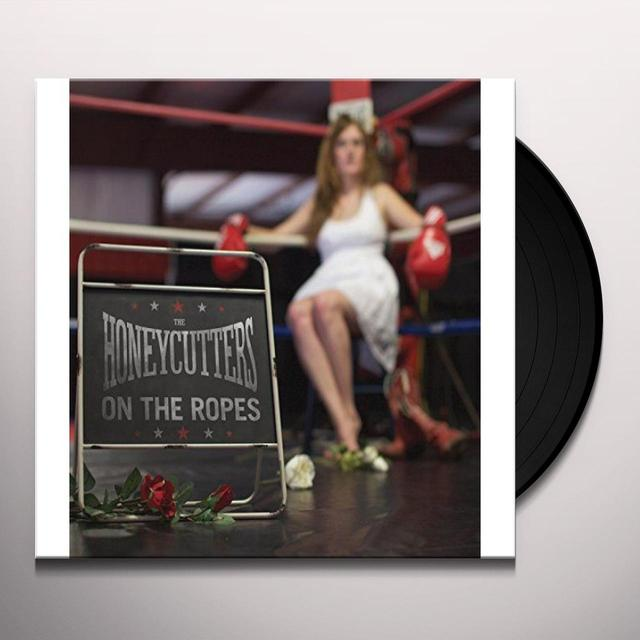 HONEYCUTTERS ON THE ROPES Vinyl Record