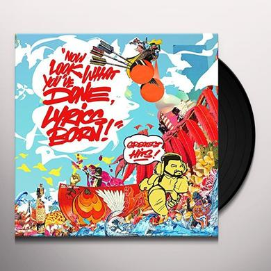 NOW LOOK WHAT YOU'VE DONE LYRICS BORN - GREATEST Vinyl Record