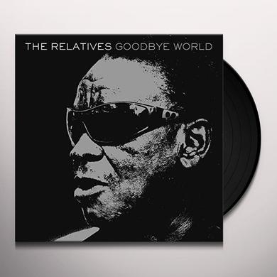 The Relatives GOODBYE WORLD Vinyl Record