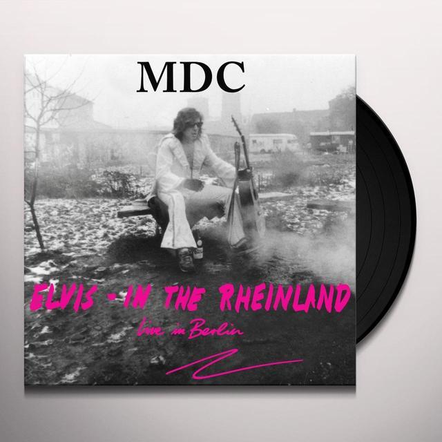 Mdc ELVIS IN THE RHEINLAND (LIVE IN BERLIN) Vinyl Record