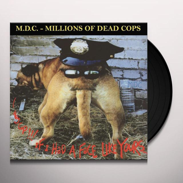 Mdc HEY COP!!! IF I HAD A FACE LIKE YOURS Vinyl Record