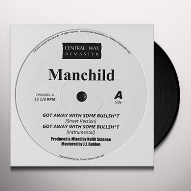 Manchild GOT AWAY WITH SOME BULLSHIT Vinyl Record