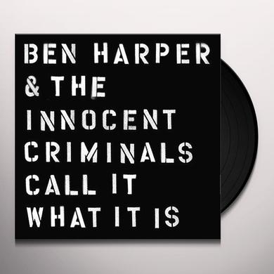 Ben Harper & The Innocent Criminals CALL IT WHAT IT IS Vinyl Record
