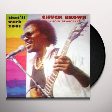 Chuck Brown / Soul Searchers THAT'LL WORK (2001) Vinyl Record
