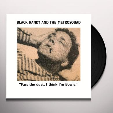 BLACK RANDY THE METRO SQUAD PASS THE DUST I THINK I'M BOWIE Vinyl Record