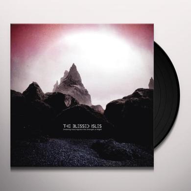 BLESSED ISLES STRAINING HARD AGAINST THE STRENGTH OF NIGHT Vinyl Record - Black Vinyl