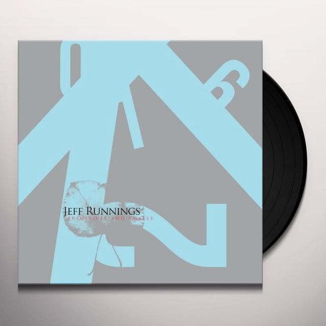 Jeff Runnings PRIMITIVES & SMALLS Vinyl Record