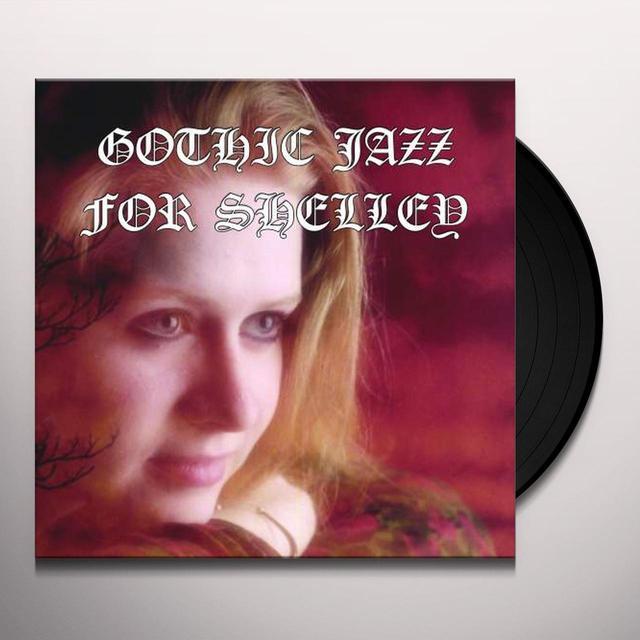 Spencer Moody GOTHIC JAZZ FOR SHELLEY Vinyl Record