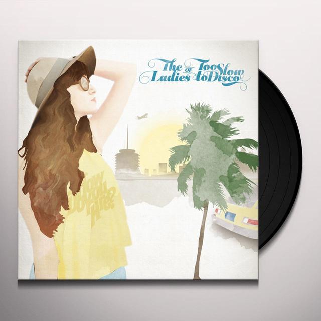 LADIES OF TOO SLOW TO DISCO / VARIOUS Vinyl Record