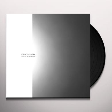 Chris Abrahams FLUID TO THE INFLUENCE Vinyl Record