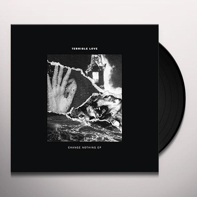 TERRIBLE LOVE CHANGE NOTHING Vinyl Record